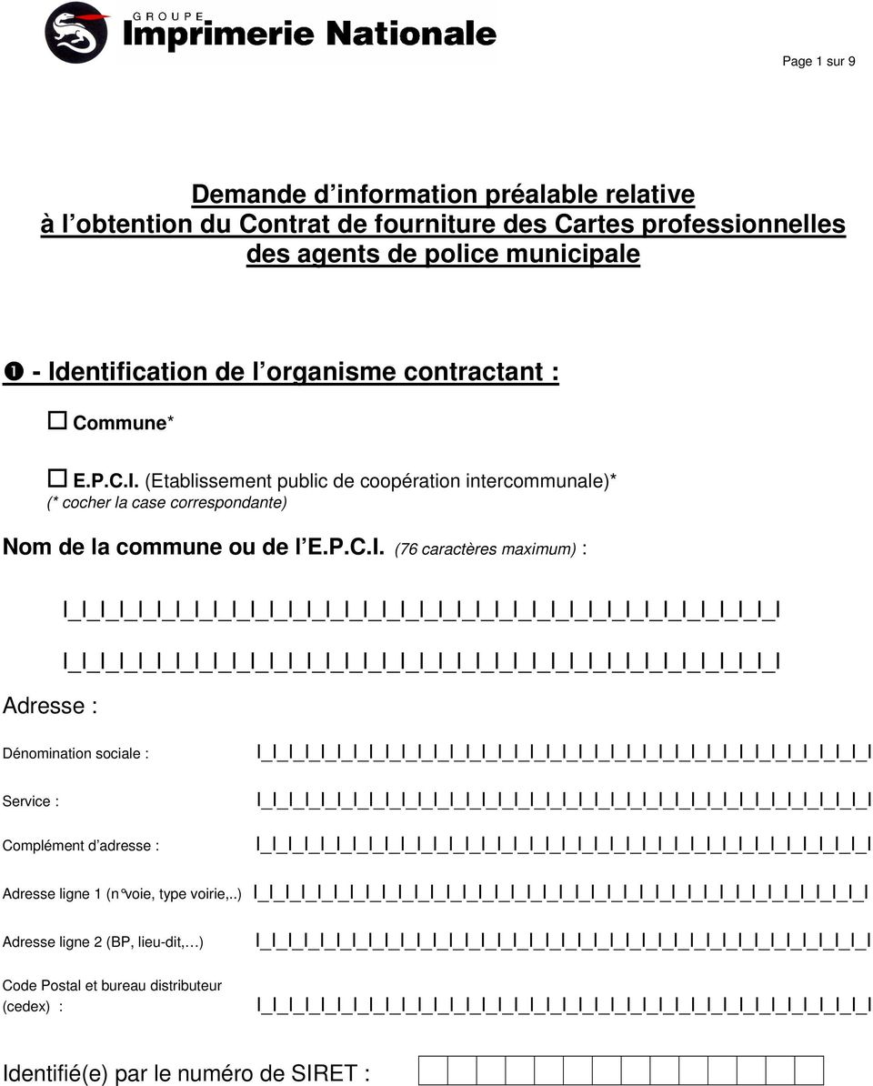 entification de l organisme contractant : Commune* E.P.C.I.