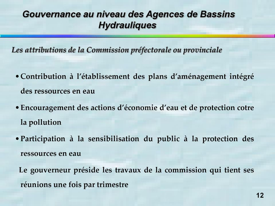 actions d économie d eau et de protection cotre la pollution Participation à la sensibilisation du public à la