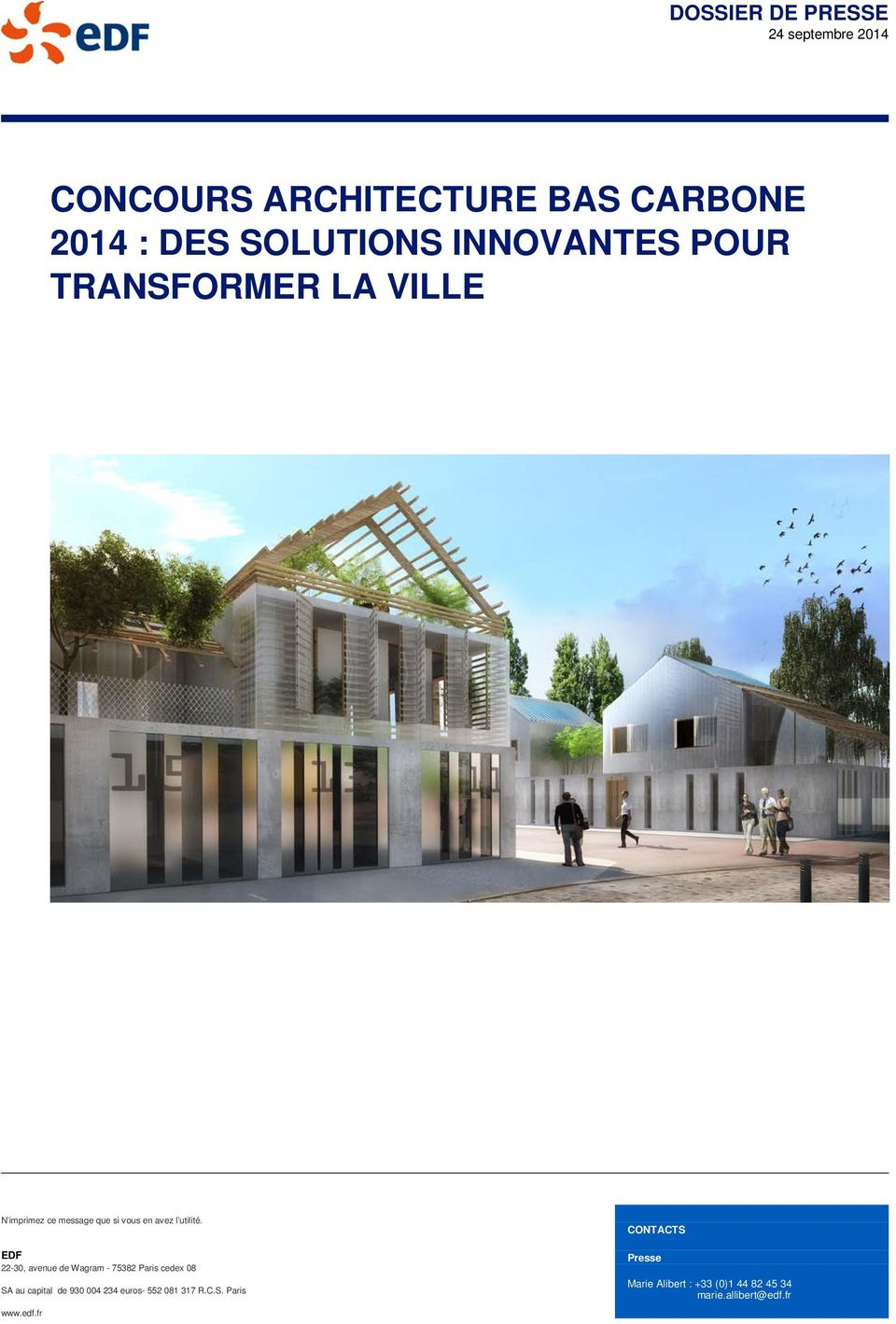 EDF 22-30, avenue de Wagram - 75382 Paris cedex 08 SA au capital de 930 004 234 euros-