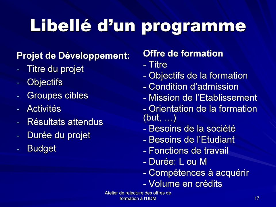 Condition d admission - Mission de l Etablissement - Orientation de la formation (but, ) - Besoins de la