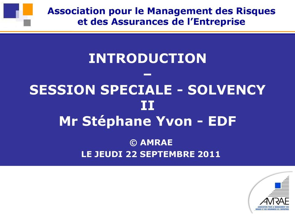 INTRODUCTION SESSION SPECIALE - SOLVENCY II