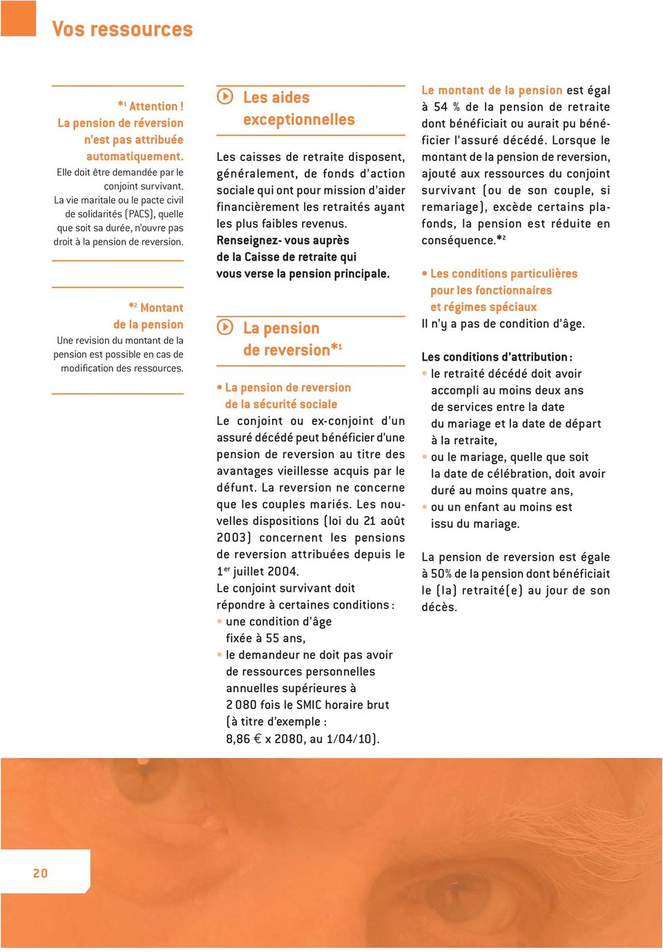 * 2 Montant de la pension Une revision du montant de la pension est possible en cas de modification des ressources.