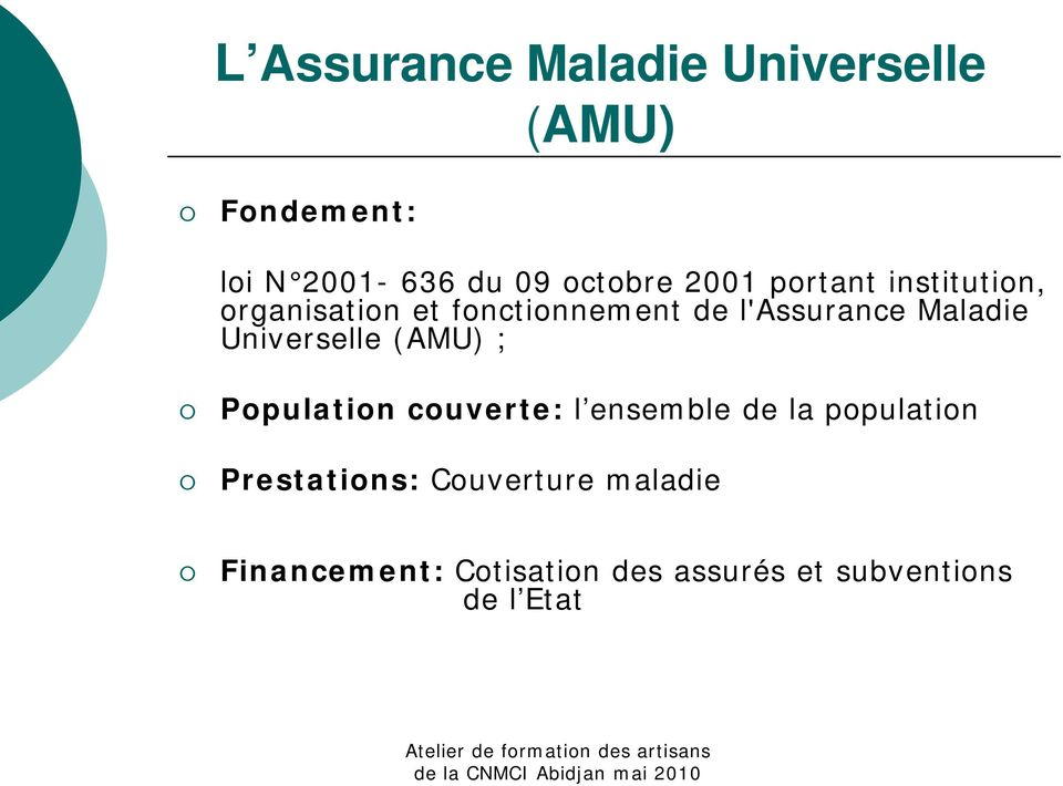 Universelle (AMU) ; Population couverte: l ensemble de la population