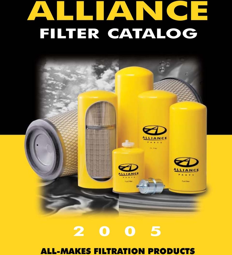 Alliance Filter Catalog Pdf Fuel For 04 14 0l Frieghtliner 3 Index Quick Ref Guide Air Filters Coolant Kits Lube Other Filtration Products Warranty