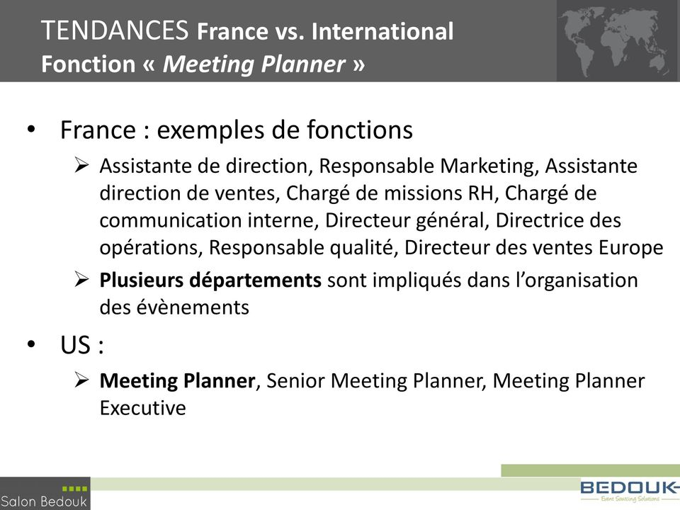 Marketing, Assistante direction de ventes, Chargé de missions RH, Chargé de communication interne, Directeur