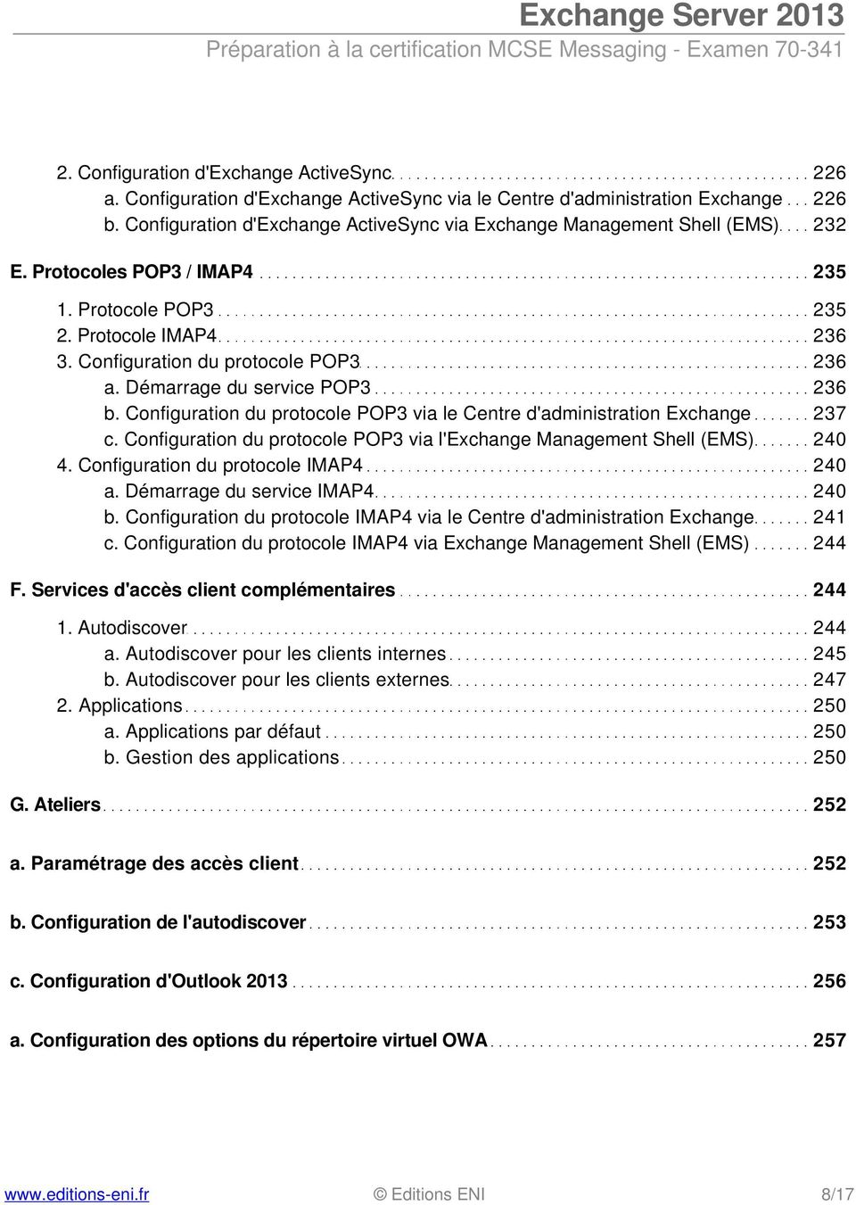 Démarrage du service POP3 236 b. Configuration du protocole POP3 via le Centre d'administration Exchange 237 c. Configuration du protocole POP3 via l'exchange Management Shell (EMS) 240 4.