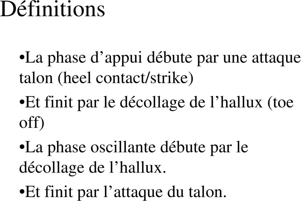 de l hallux (toe off) La phase oscillante débute par