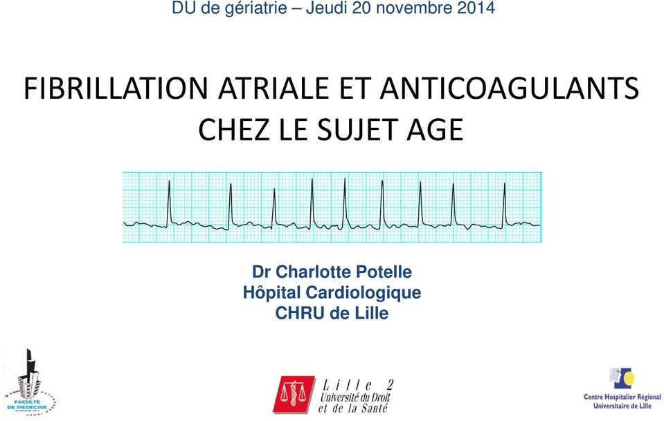 ANTICOAGULANTS CHEZ LE SUJET AGE Dr