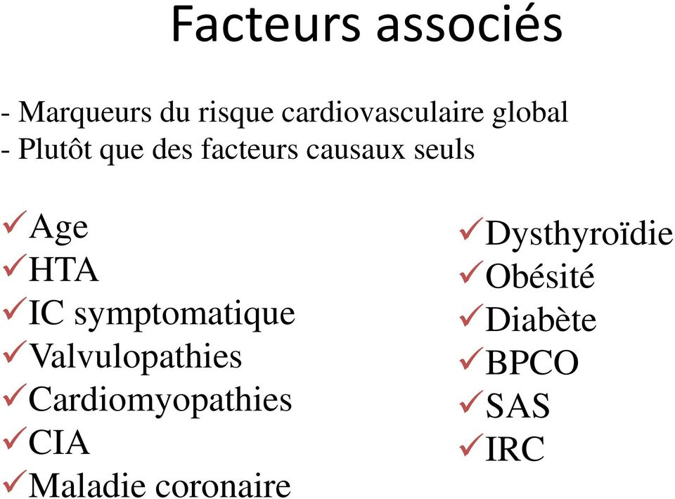 causaux seuls Age HTA IC symptomatique Valvulopathies