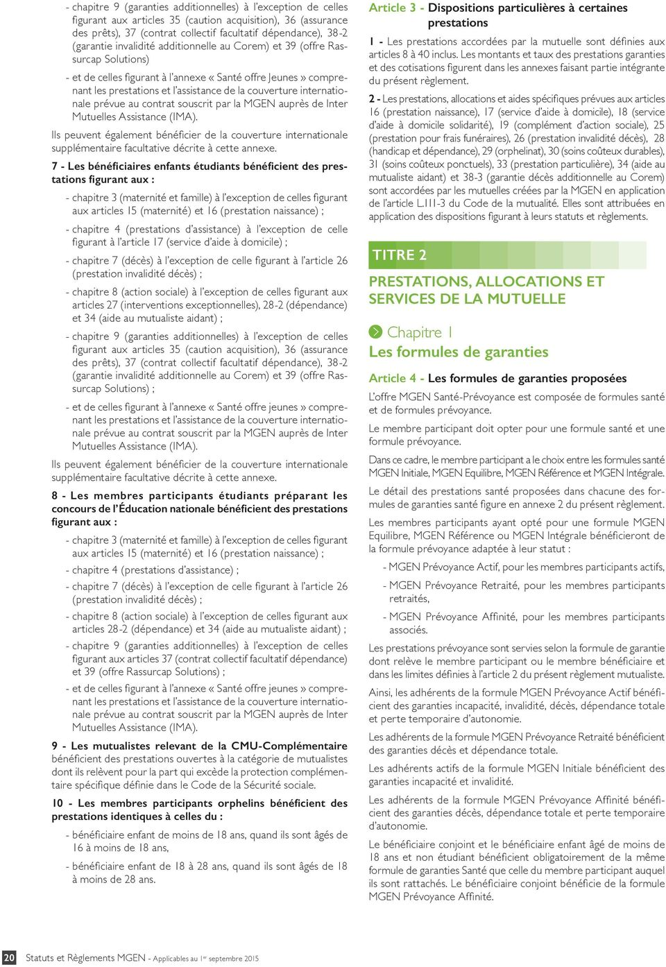 7f8f0cb3d6 internationale prévue au contrat souscrit par la auprès de Inter Mutuelles  Assistance (IMA).
