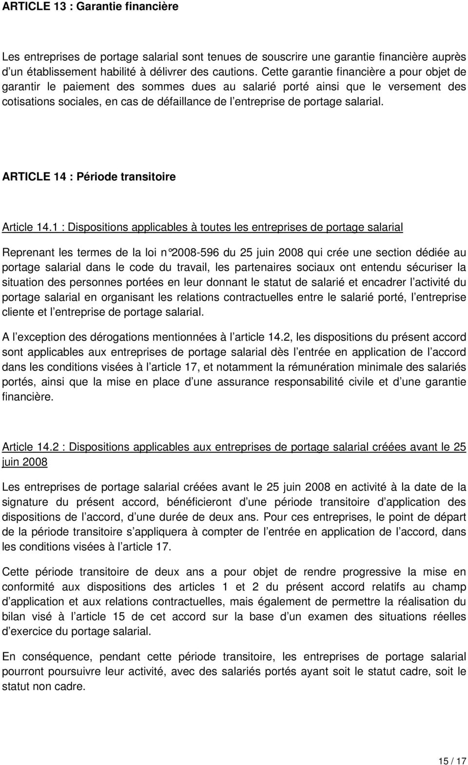 salarial. ARTICLE 14 : Période transitoire Article 14.