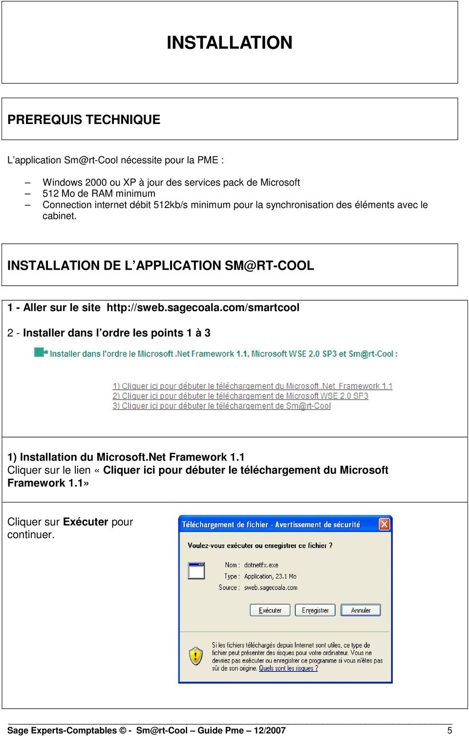 INSTALLATION DE L APPLICATION SM@RT-COOL 1 - Aller sur le site http://sweb.sagecoala.