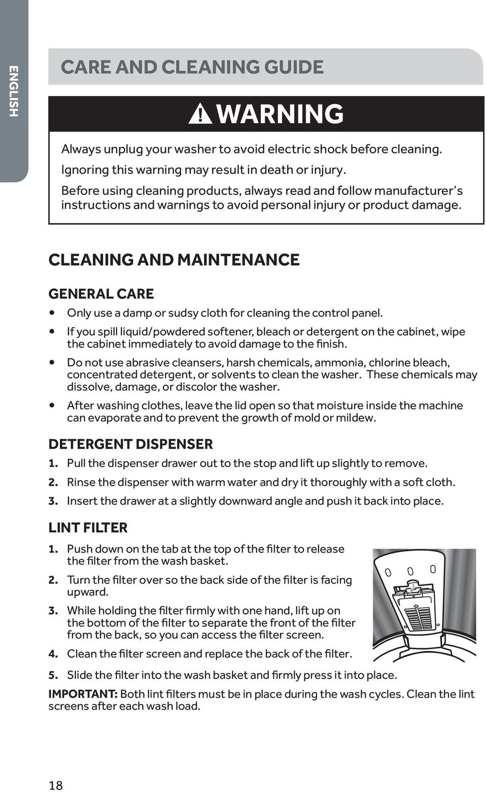 Cleaning and Maintenance General Care Only use a damp or sudsy cloth for cleaning the control panel.