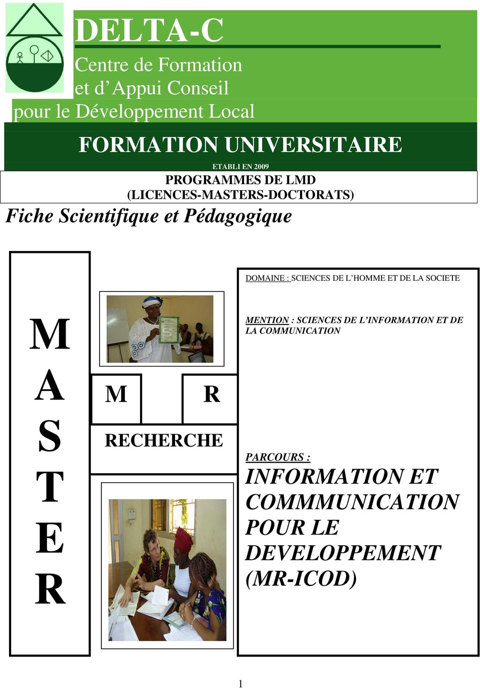 DOMAINE : SCIENCES DE L HOMME ET DE LA SOCIETE M MENTION : SCIENCES DE L INFORMATION ET DE LA