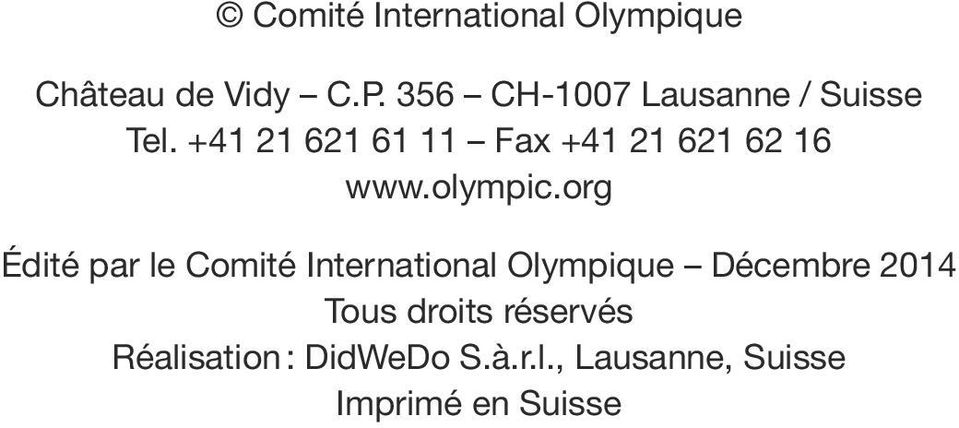 +41 21 621 61 11 Fax +41 21 621 62 16 www.olympic.