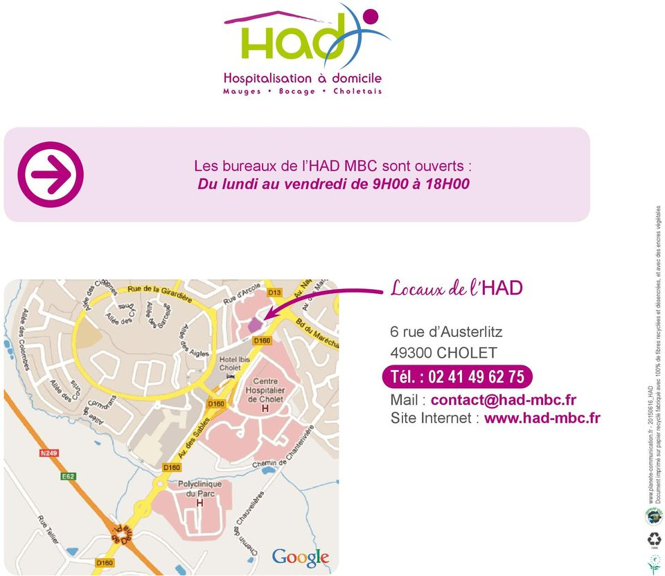 : 02 41 49 62 75 Mail : contact@had-mbc.fr Site Internet : www.had-mbc.fr www.planete-communication.