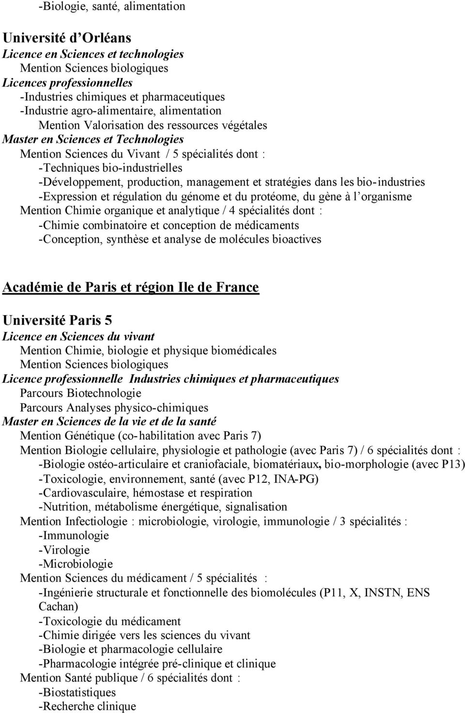 -Développement, production, management et stratégies dans les bio-industries -Expression et régulation du génome et du protéome, du gène à l organisme Mention Chimie organique et analytique / 4
