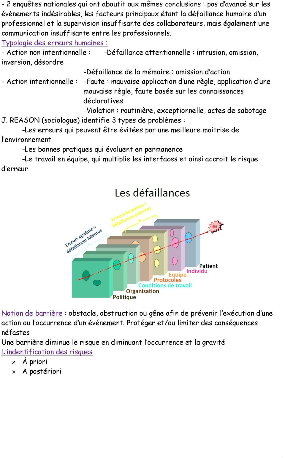 Typologie des erreurs humaines : - Action non intentionnelle : -Défaillance attentionnelle : intrusion, omission, inversion, désordre -Défaillance de la mémoire : omission d action - Action