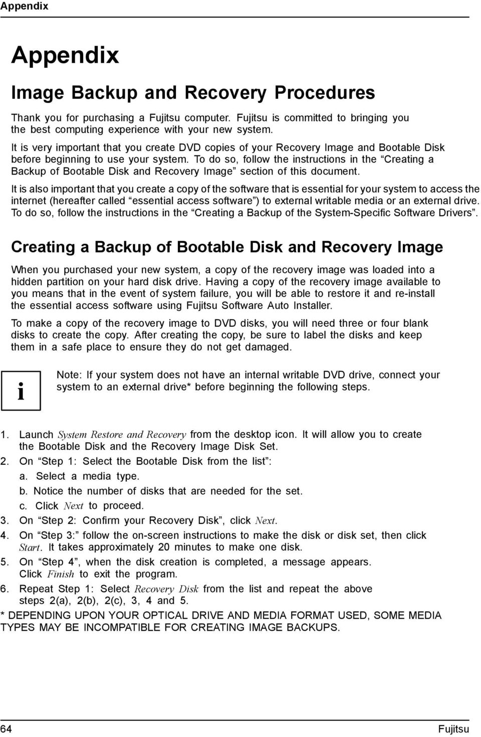 To do so, follow the instructions in the Creating a Backup of Bootable Disk and Recovery Image section of this document.