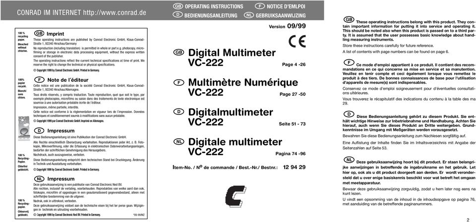 GB Imprint These operating instructions are published by Conrad Electronic GmbH, Klaus-Conrad- Straße 1, 92240 Hirschau/Germany No reproduction (including translation) is permitted in whole or part e.