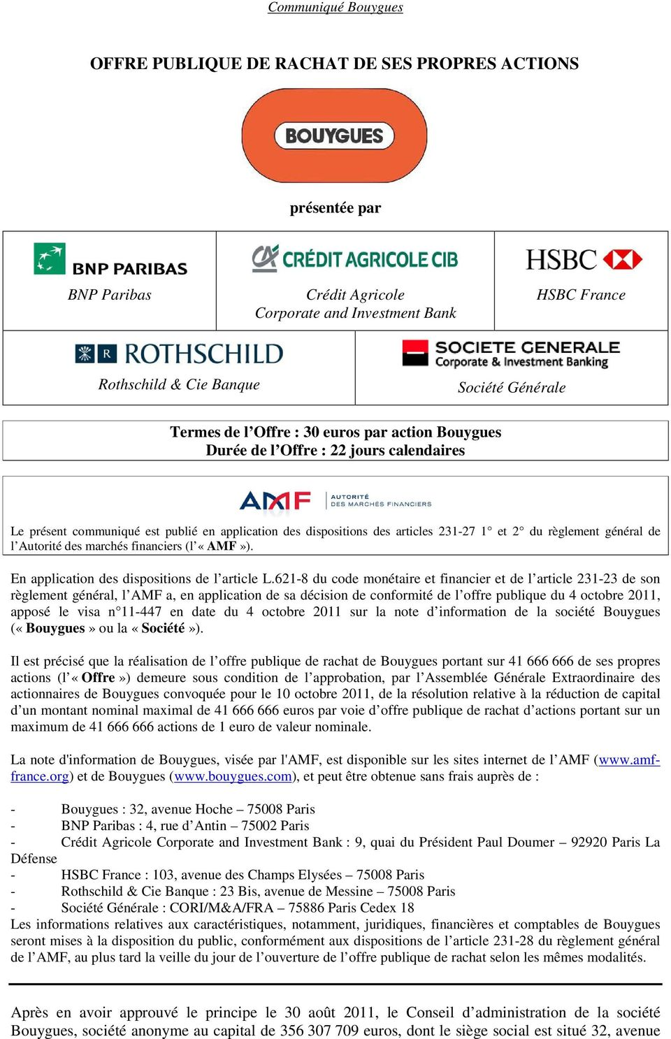 marchés financiers (l «AMF»). En application des dispositions de l article L.
