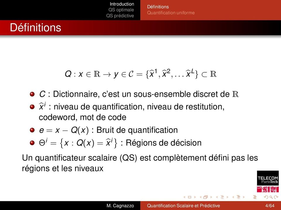 restitution, codeword, mot de code e = x Q(x) : Bruit de quantification Θ i = { x : Q(x) = x i} : Régions