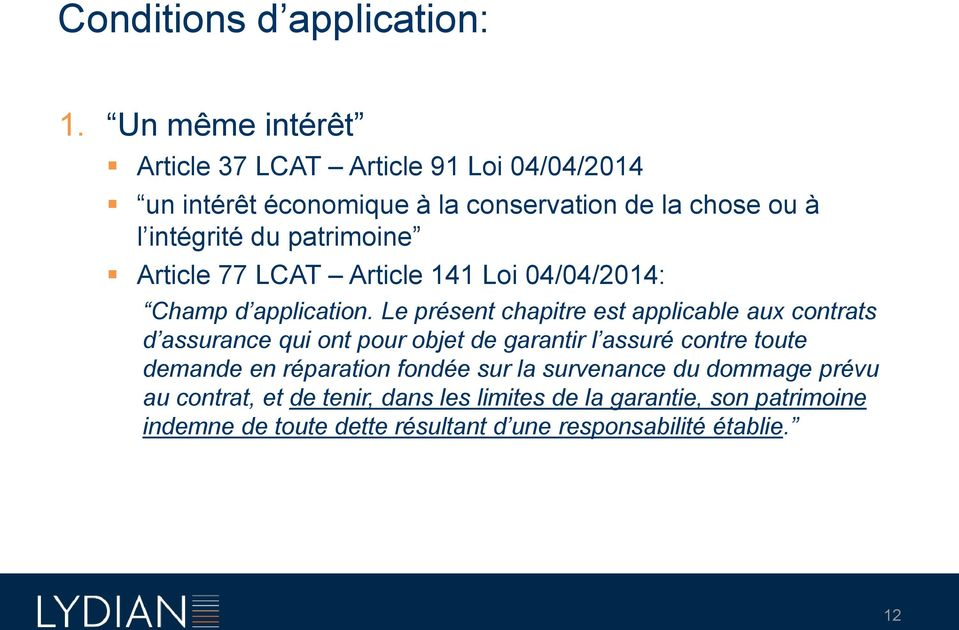 patrimoine Article 77 LCAT Article 141 Loi 04/04/2014: Champ d application.
