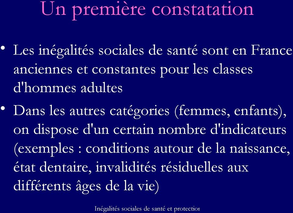 enfants), on dispose d'un certain nombre d'indicateurs (exemples : conditions autour