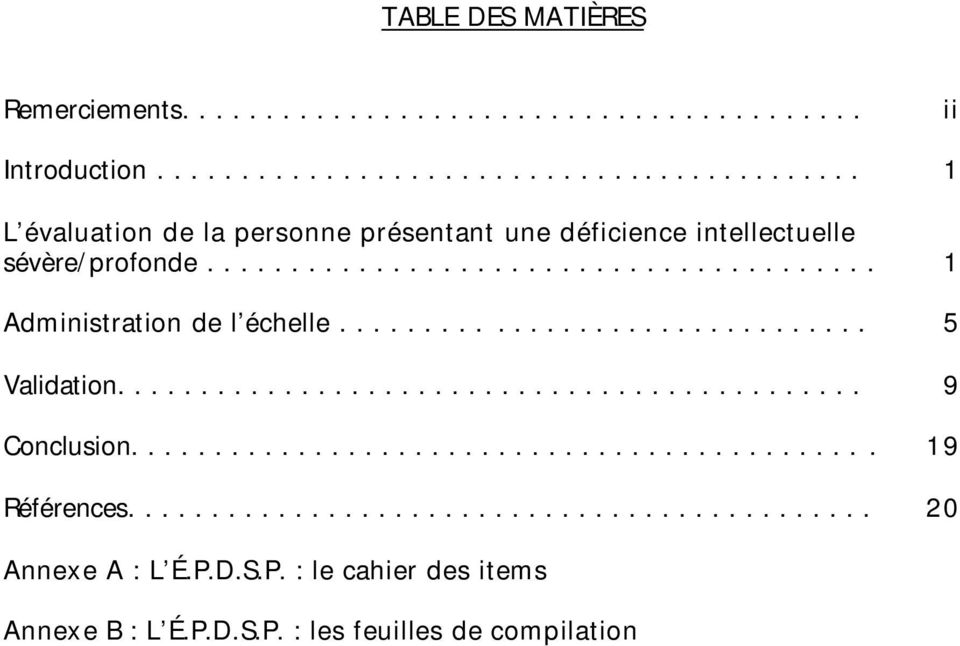 ....................................... 1 Administration de l échelle................................ 5 Validation............................................. 9 Conclusion.