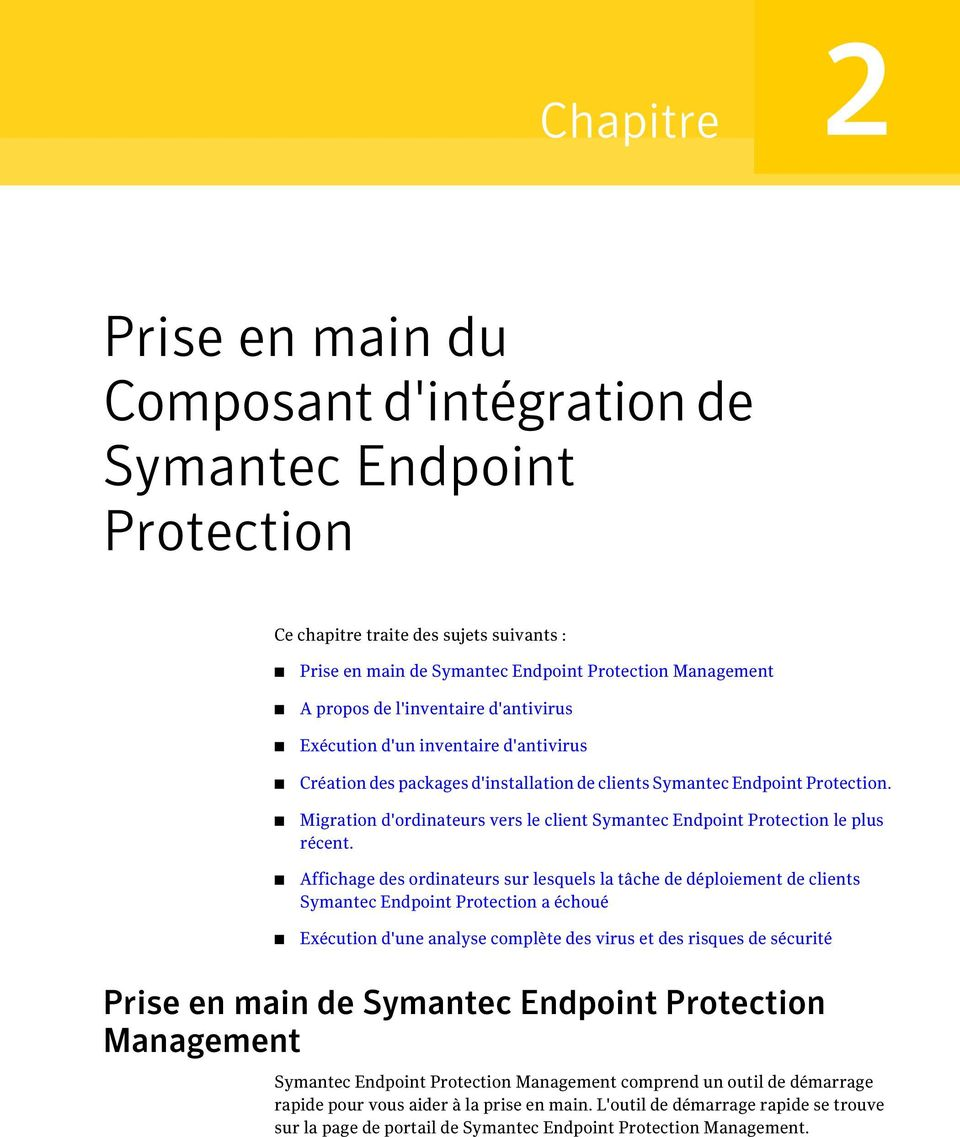 Migration d'ordinateurs vers le client Symantec Endpoint Protection le plus récent.