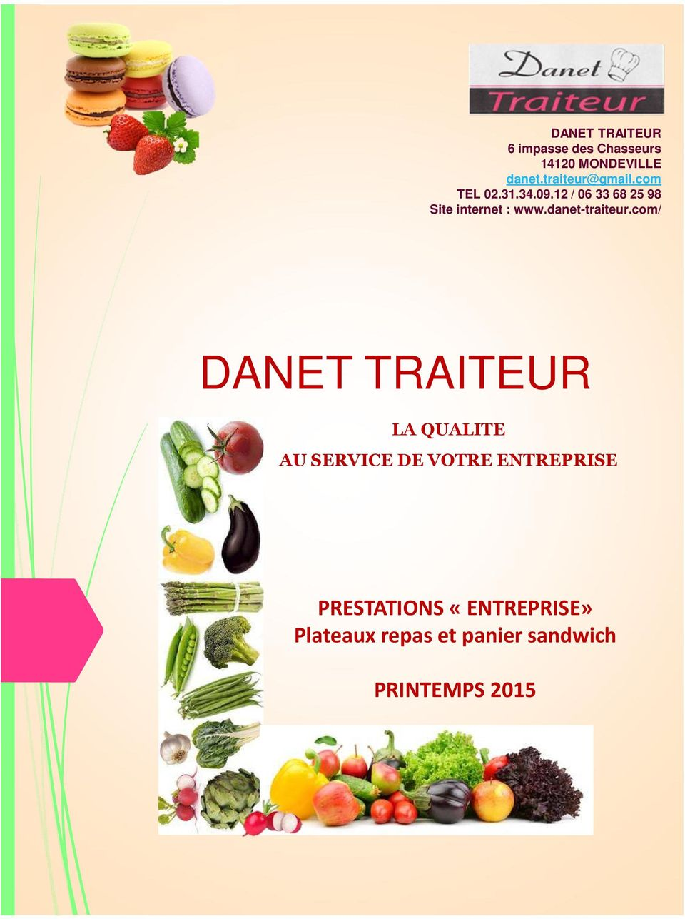 12 / 06 33 68 25 98 Site internet : www.danet-traiteur.