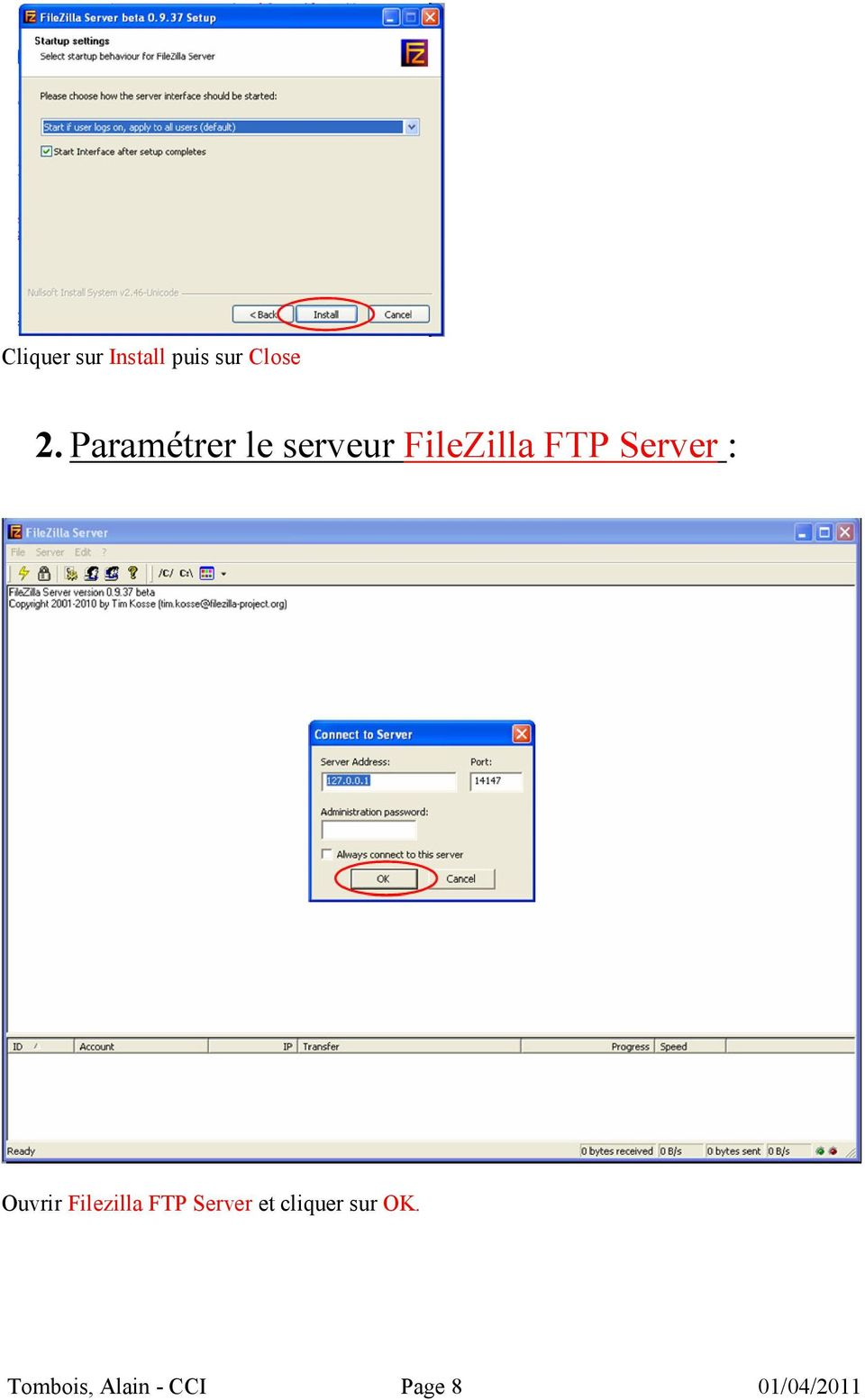 Server : Ouvrir Filezilla FTP Server et
