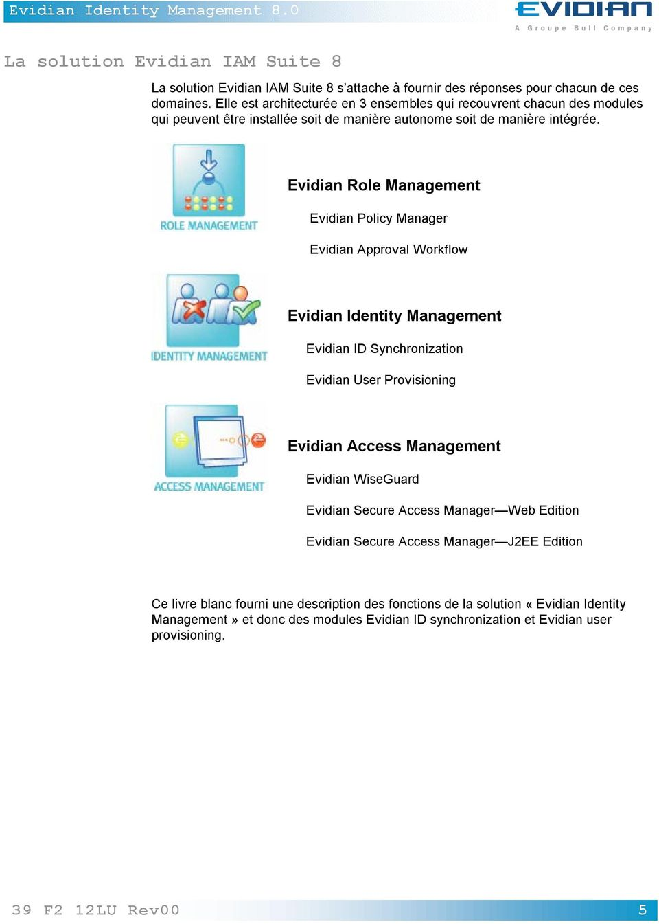 Evidian Role Management Evidian Policy Manager Evidian Approval Workflow Evidian Identity Management Evidian ID Synchronization Evidian User Provisioning Evidian Access Management Evidian