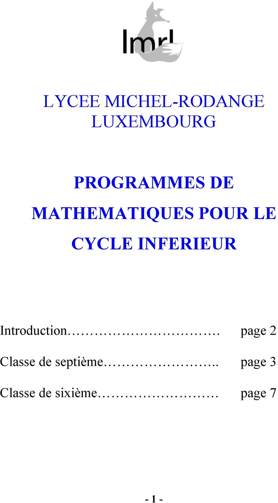 CYCLE INFERIEUR Introduction.