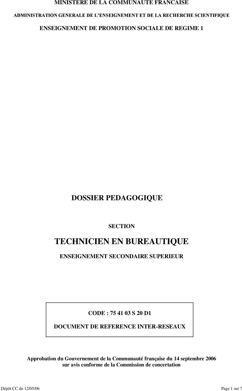 SECONDAIRE SUPERIEUR CODE : 75 41 03 S 20 D1 DOCUMENT DE REFERENCE INTER-RESEAUX Approbation du Gouvernement de la