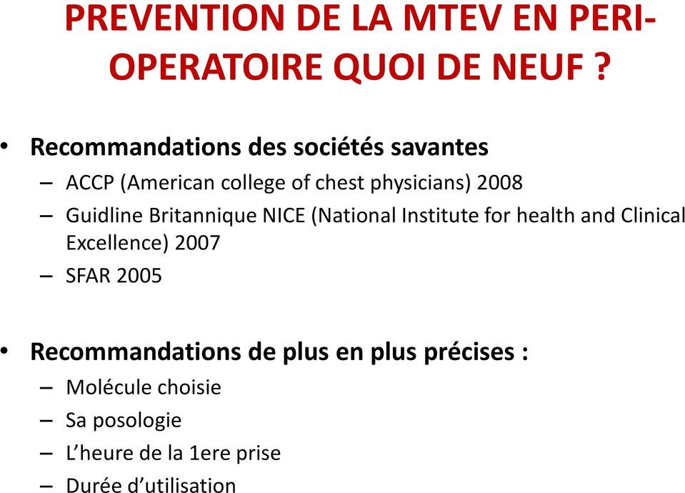 Guidline Britannique NICE (National Institute for health and Clinical Excellence) 2007