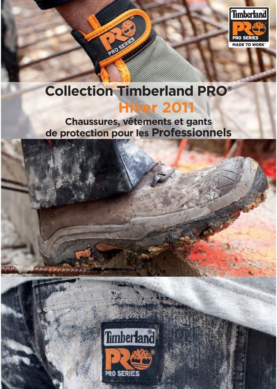 Collection Timberland PRO Hiver 2011 Chaussures, vêtements