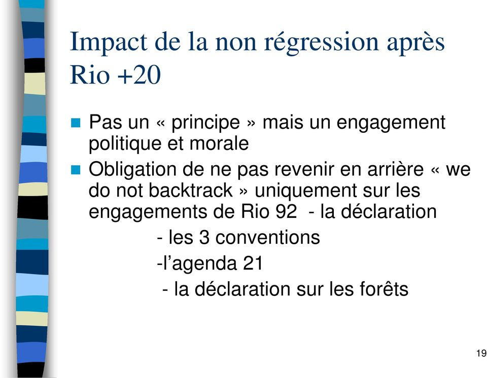 «we do not backtrack» uniquement sur les engagements de Rio 92 - la