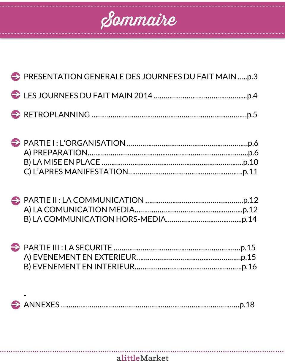 12 A) LA COMUNICATION MEDIA......p.12 B) LA COMMUNICATION HORS-MEDIA....p.14 PARTIE III : LA SECURITE p.