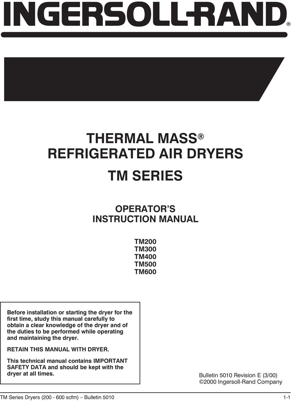 operating and maintaining the dryer. RETAIN THIS MANUAL WITH DRYER.