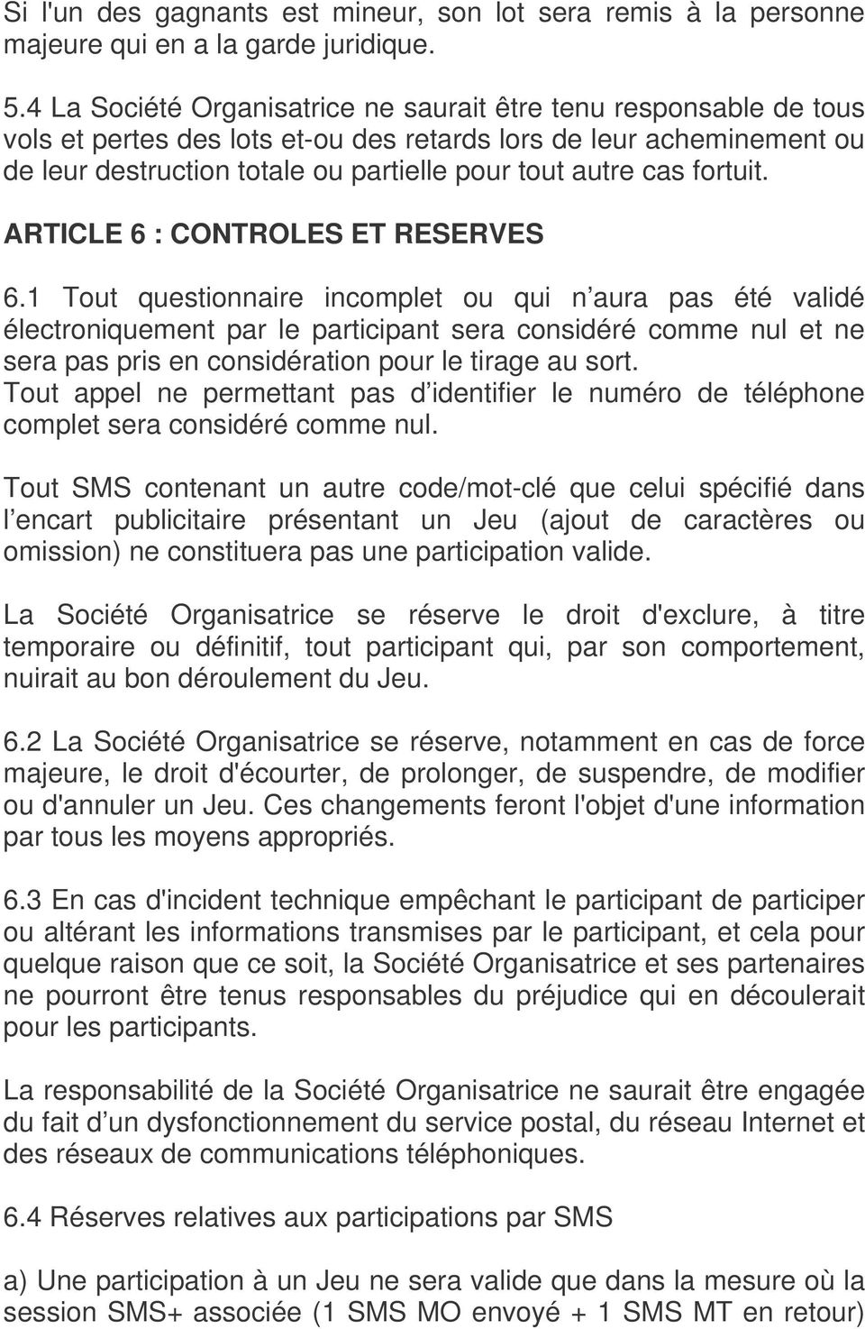 fortuit. ARTICLE 6 : CONTROLES ET RESERVES 6.