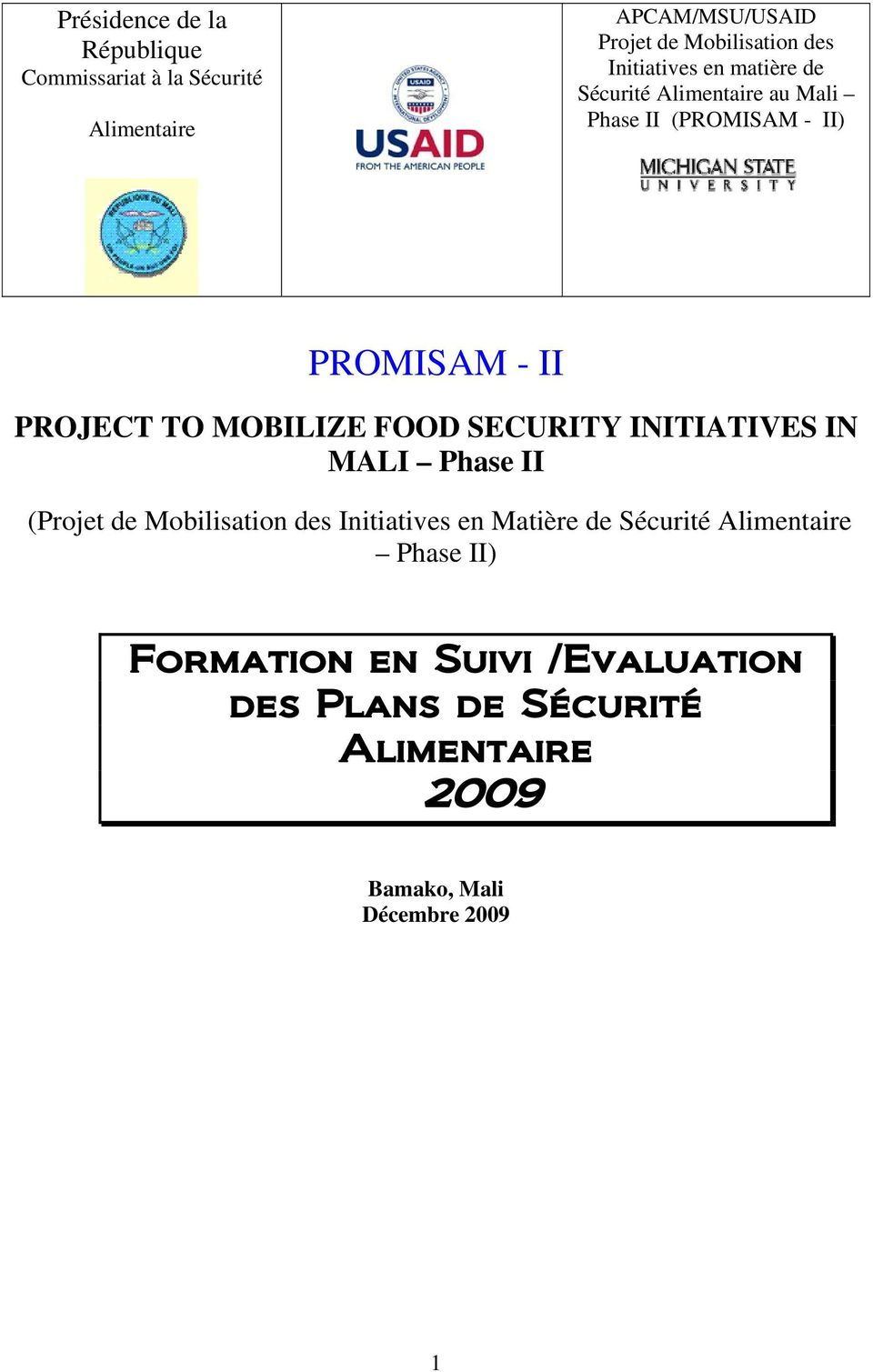 MOBILIZE FOOD SECURITY INITIATIVES IN MALI Phase II (Projet de Mobilisation des Initiatives en Matière de