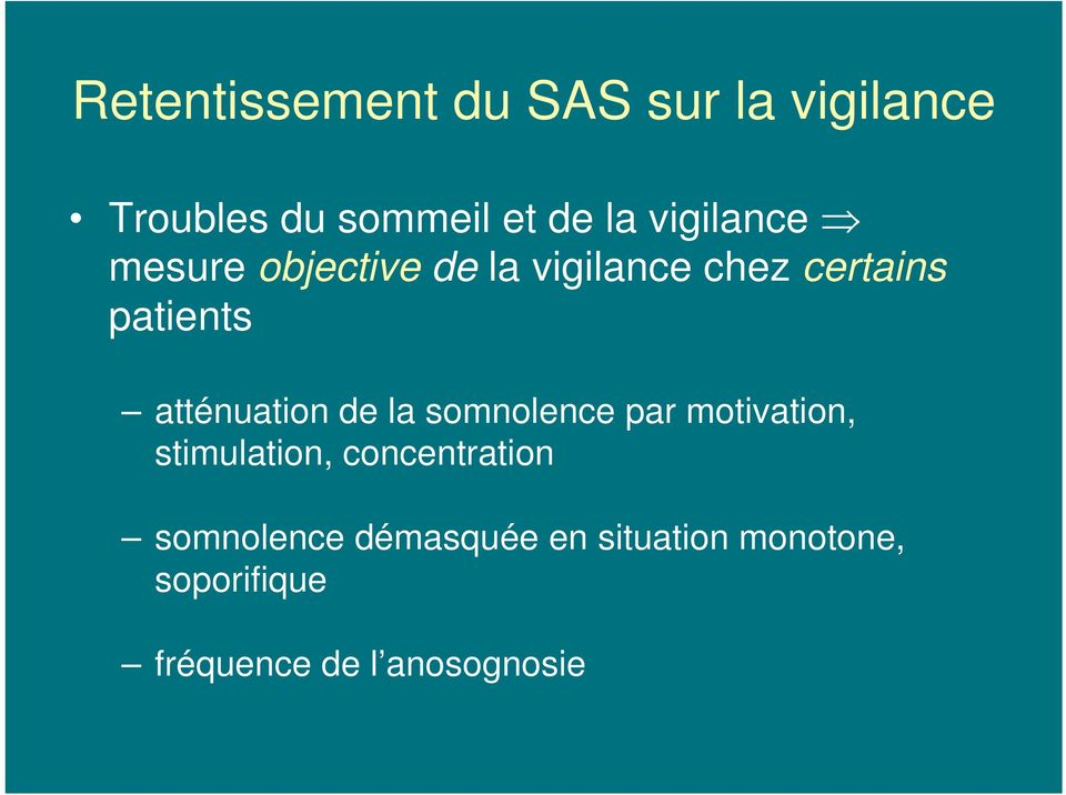 atténuation de la somnolence par motivation, stimulation, concentration