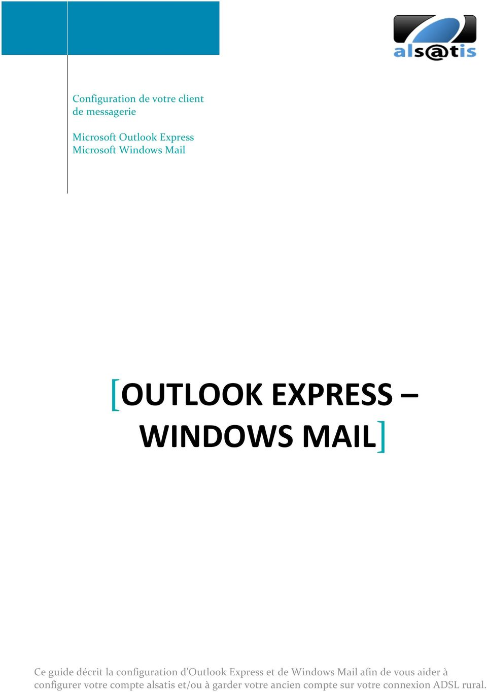 configuration d Outlook Express et de Windows Mail afin de vous aider à