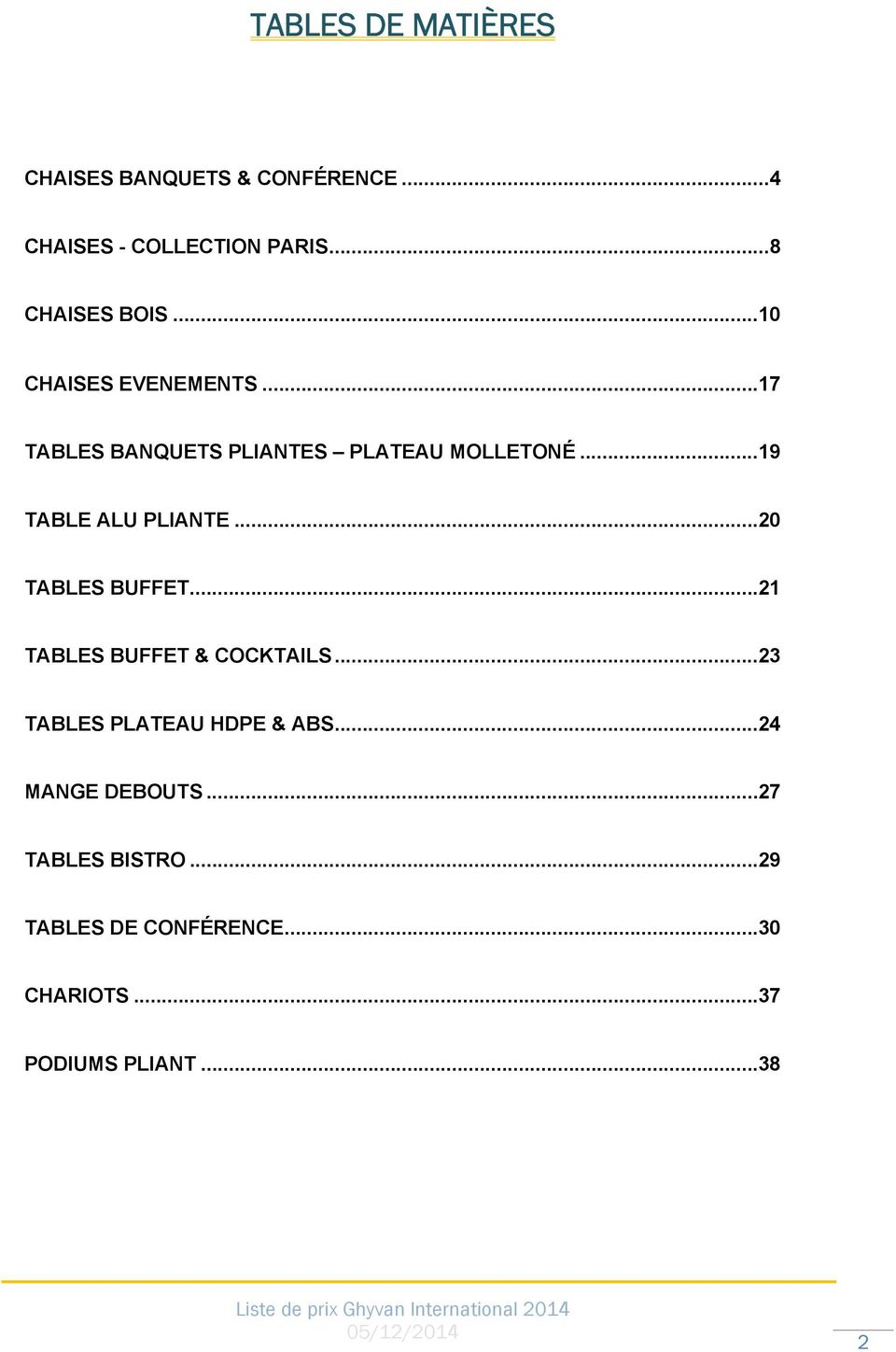 .. 20 TABLES BUFFET... 21 TABLES BUFFET & COCKTAILS... 23 TABLES PLATEAU HDPE & ABS.