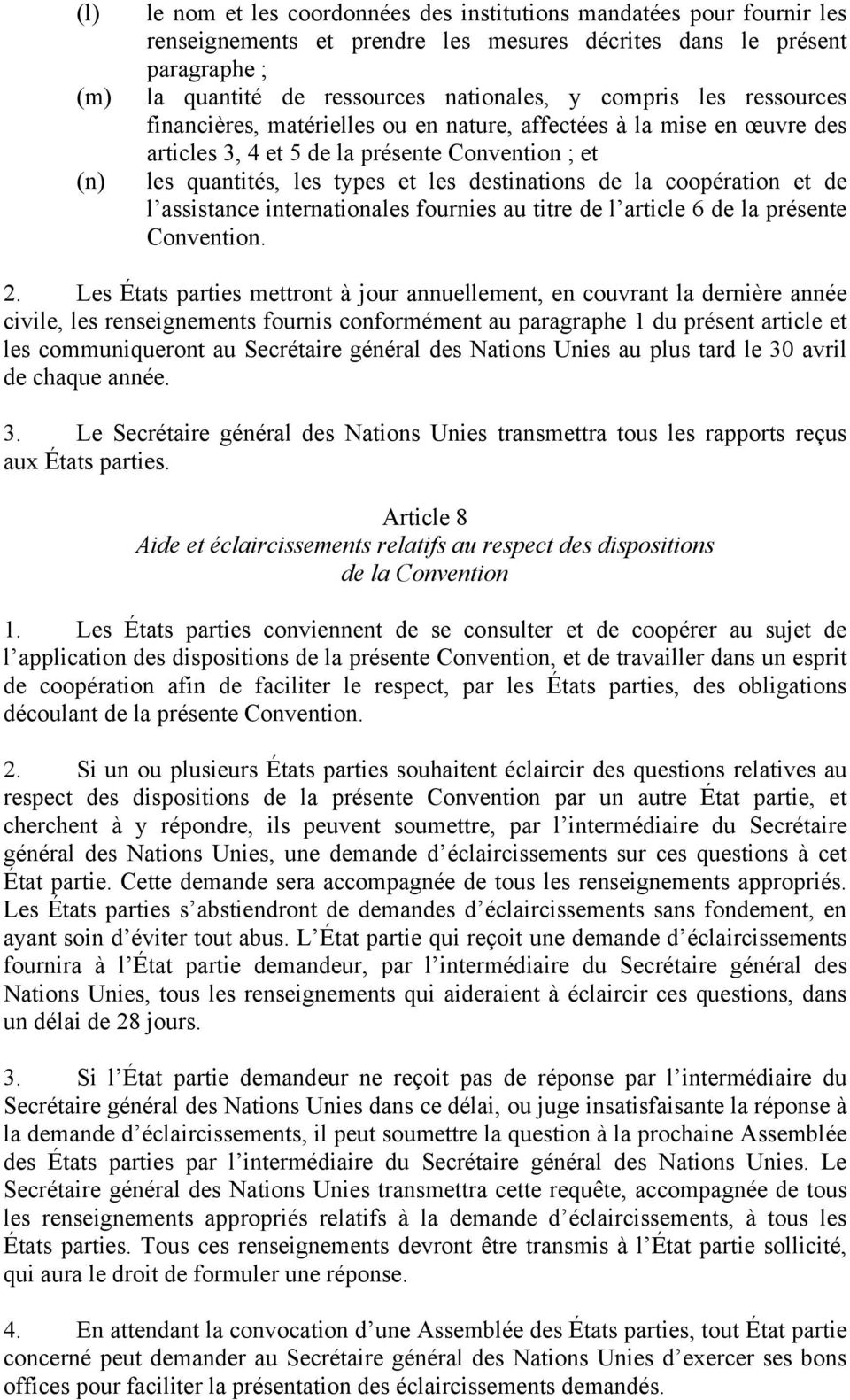 coopération et de l assistance internationales fournies au titre de l article 6 de la présente Convention. 2.