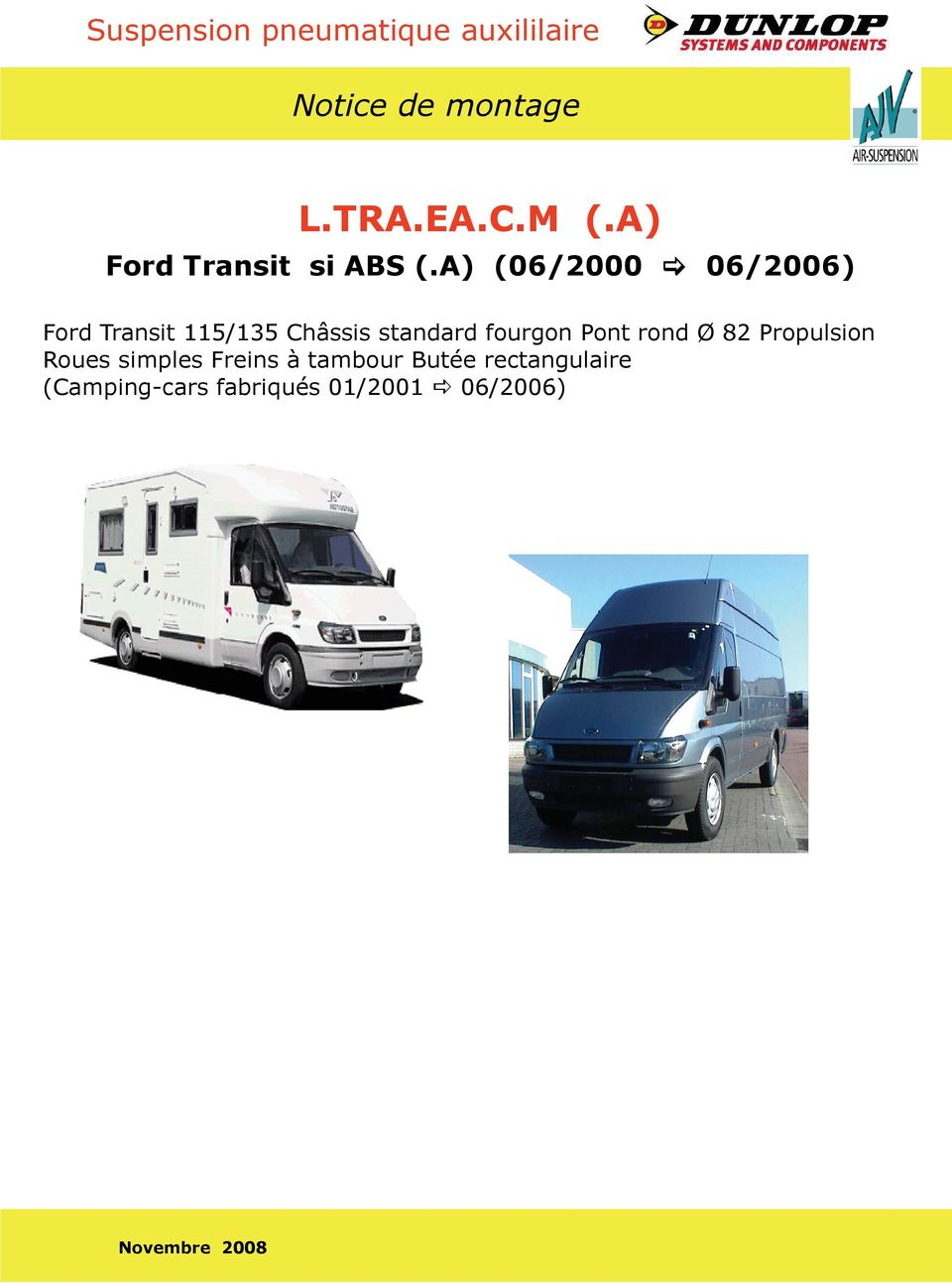 A) (06/2000 06/2006) Ford Transit 115/135 Châssis standard fourgon Pont