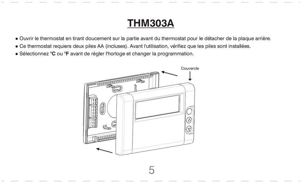 Ce thermostat requiers deux piles AA (incluses).