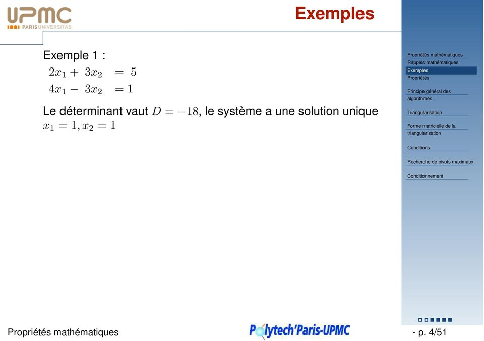 a une solution unique x =, x 2 =