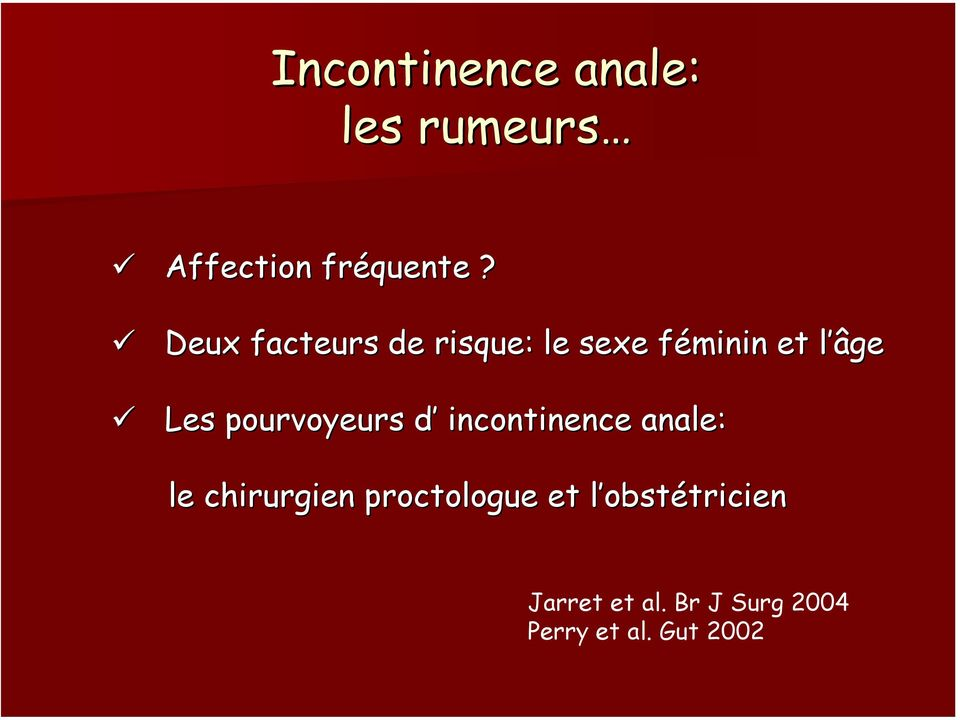 peut sexe anal cause incontinence fécale